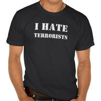 I Hate Terrorists T-Shirt