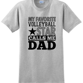 My Favorite Volleyballer Star Calls Me Dad T-Shirt - Father Tee