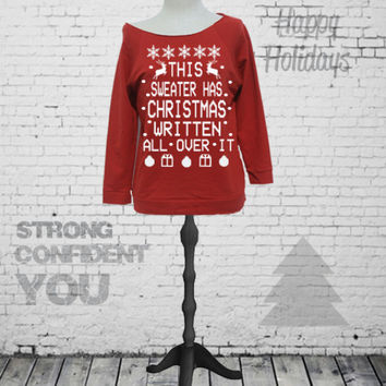 This Sweater Has Christmas Written All Over It. Funny Christmas Sweater. Funny Christmas shirt. Holiday Sweater. Holiday shirt. S-2XL.