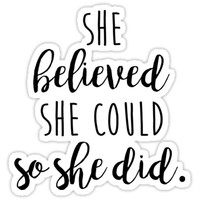 'she believed she could so she did' Sticker by fahimahsarebel