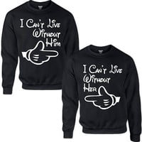 i can't live without him/her couple crewneck sweatshirt love for him for her