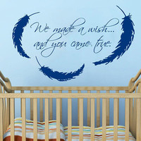 Wall Decals Vinyl Decal Sticker Quote We Made A Wish And You Came True Interior Feather Bedroom Boy Girl Kids Room Baby Nursery Decor KT159 - Edit Listing - Etsy