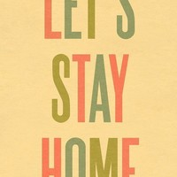 Let's Stay Home LARGE by ashleyg on Etsy