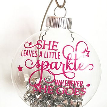 "She leaves a little sparkle wherever she goes - Pink Rhinestone - Christmas Ornament - Ornaments - Sparkles - 4"" Ornament"