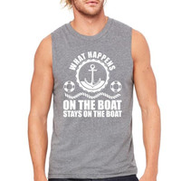 what happens on the boat stays on the boat Muscle Tank