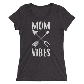 Mom Gift, Mom Vibes t-shirt - Gift for mom, mom vibes, mom life shirt, good vibes only, positive vibes, gift for mom, good vibes