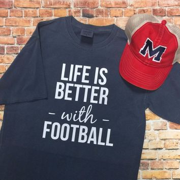 Life is Better with Football Tshirt