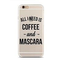 Clear Snap-On case for iPhone 6/6S - All I Need Is Coffee And Mascara (C) Andre Gift Shop