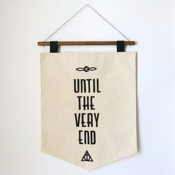 Harry Potter Wall Hanging - Until the very end - Deathly Hallows - Canvas and Felt Lettering Romantic, Valentine and Anniversary Gift