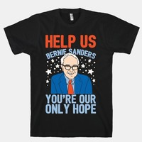 Bernie Sanders You're Our Only Hope