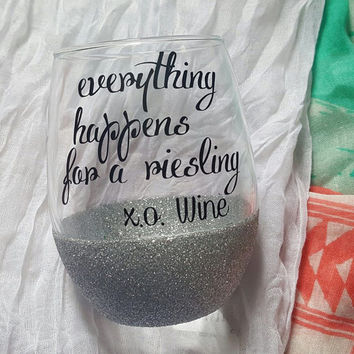 Funny Wine Glass, Everything Happens For A Riesling. Glitter Dipped Wine Glass