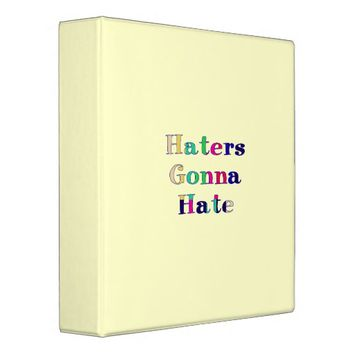 Haters Gonna Hate Binder