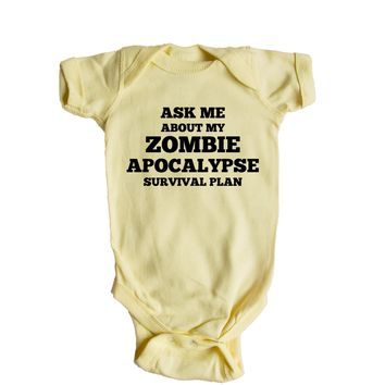 Ask Me About My Zombie Apocalypse Survival Plan  Baby Onesuit