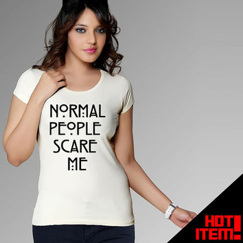 White Normal People Scare Me Design Tshirt For Men and Women With xs / s / m / l / xl / 2xL / 3XL Size