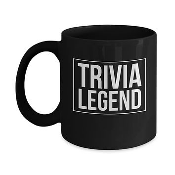 Trivia Legend Funny Humor Games Coffee Mug