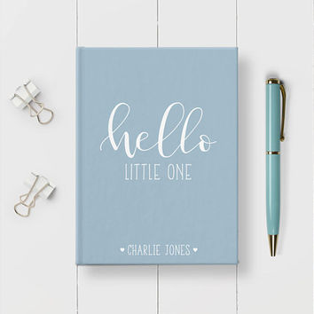 Hello Little One, Baby Journal, Personalized Baby Book, 5x7 Journal, Newborn Gift, Baby Keepsake, New Baby Boy Gift, Pregnancy Journal