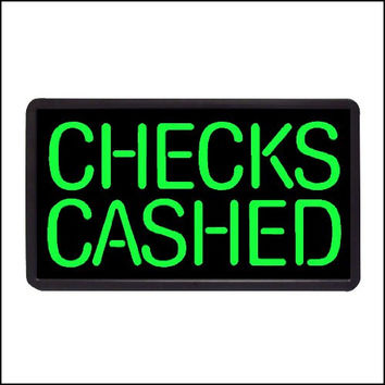 "Checks Cashed Backlit Illuminated Electric Window Sign - 13""x24"""