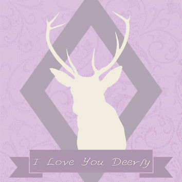 I Love You Deerly - Deer Wall Art, Animal Home Decor - Love Quote Decoration - Digital Graphics, Printable - DIGITAL DOWNLOAD
