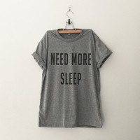Need more sleep T-Shirt womens gifts womens girls tumblr hipster band merch fangirls teens girl gift girlfriends christmas present blogger