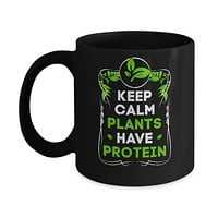 Keep Calm Plants Have Protein Vegan Vegetarian Mug