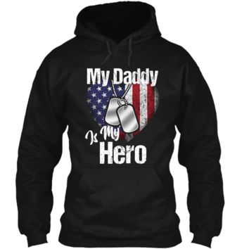 My Daddy Is My Hero  Military Dog Tags USA Flag Heart Pullover Hoodie 8 oz