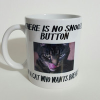 There Is No Snooze Button On a Cat Who Wants Breakfast, Funny cat mug, Office mug, Gift Ideas, Personalized Mug
