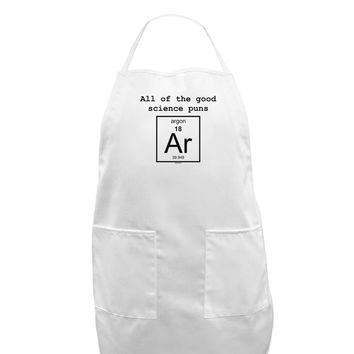 All of the Good Science Puns Argon Adult Apron