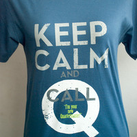 Q Skyfall : Keep Calm and call Q  I'm your new Quartermaster T-shirt short sleeve