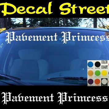 Pavement Princess Windshield Visor Die Cut Vinyl Decal Sticker Diesel Old English Lettering
