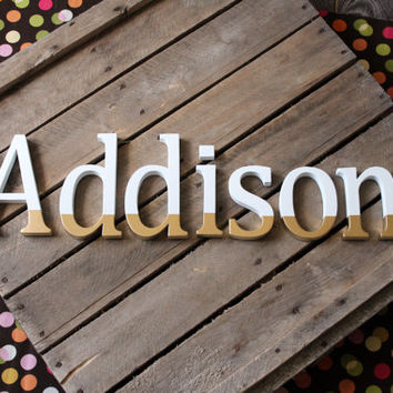 Addison Gold Dipped Baby Name Letters, Gold Name Nursery, Wooden Letters, Baby Name Art, Nursery Decor, Name Wall Decal, Nursery Wall Art