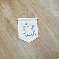 Stay Rad, Valentines Day Gift, mini banner, boyfriend gift, gift for him, funny valentine gift, valentines gift, love quote, funny gift