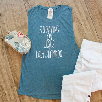 Surviving on Jesus and Dry Shampoo Ladies Muscle Tank