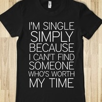 SINGLE NOT WORTH MY TIME