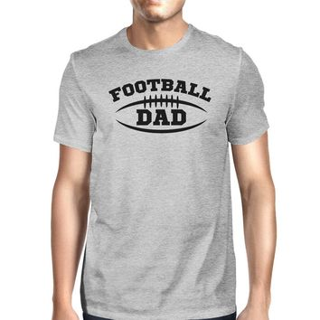 Football Dad Mens Grey Round Neck Cotton Shirt Funny Gifts For Dad