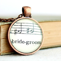 Wedding necklace bride groom words from vintage sheet music under glass on pendant vintage style copper chain