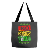 no seeds weed bitch cannabis Tote Bags