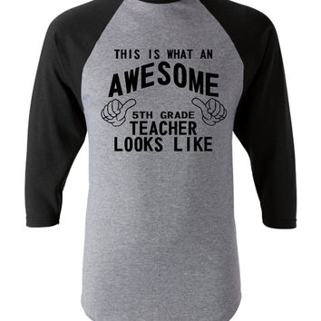 This Is What an Awesome 5th Grade Teacher Looks Like Tshirt. Makes a Great Gift. Augusta Sportswear Three-Quarter Sleeve Baseball Jersey 420