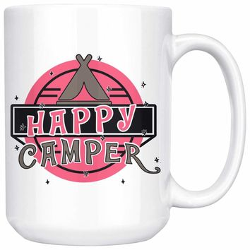 Camping Mug Happy Camper 15oz White Coffee Mugs