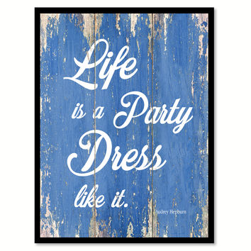 Life Is A Party Dress Like It Audrey Hepburn Quote Saying Framed Canvas Print Gift Ideas Home Decor Wall Art 121664 Blue