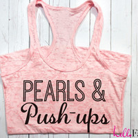 Women's Workout Tank. Pearls and Push-ups Tank Top. Sweating for the Wedding Tank. Woman's Running Tank. Running Tank. Crossfit Tank Top.