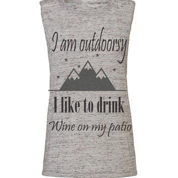 I am outdoorsy I like to drink wine on my patio workout tank workout top work out tank work out top gym tank yoga tank crossfit tank wine