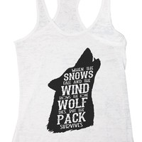 When The Snows Fall And The Wind Blows. The Lone Wolf Dies, But The Pack Survives Burnout Tank Top By Funny Threadz