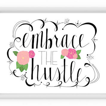 Embrace the Hustle, Art Print, Inspirational Quote