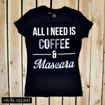 All I Need Is Coffee & Mascara - Women's Basic Black Short Sleeve, Graphic Foil Print Tee