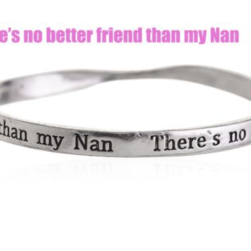 Fashion personality equilibrium bangle, the lettering bracelet (There's no better friend than my Nan),a perfect gift !