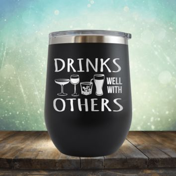 Drinks Well With Others - Wine Tumbler
