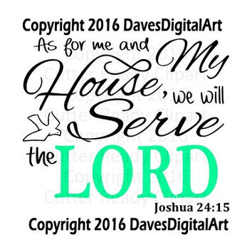 As for me and my house we will serve the lord, vinyl cutter, instant download wall art, Vinyl art for sign, Lord sign, Joshua 24:15