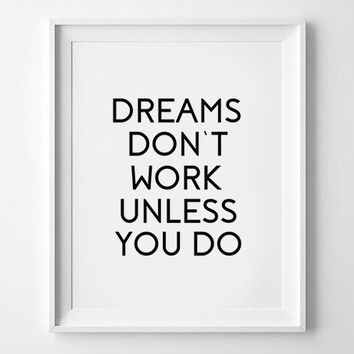 Wall decor,Dreams dont work unless you do,Motivational art,Inspirational Motivational quote,Motivational print,Motivational poster