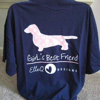 Girl's Best Friend Short Sleeve Shirt- Dachshund. Dog Lover. Dog Shirt. Dog Tshirt. Dogs. Best Friend. Shirt. T-shirt. Gifts.