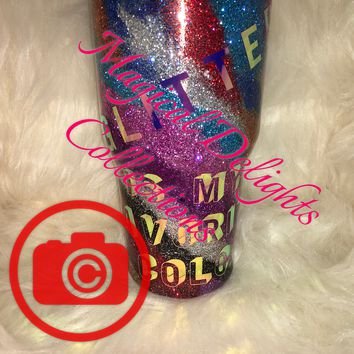 Glitter is My Favorite Color Holographic Vinyl and Random Acts Of Swirl and Patch Swirl Glitter Tumbler FDA approved epoxy finish (30oz Tumber Displayed)